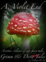 Grimm & Dirty Sex Tales Vol 10-12, an ebook by A. Violet End at Smashwords