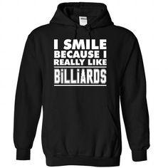 I smile because I like Billiards T-Shirts, Hoodies, Sweatshirts, Tee Shirts (39.99$ ==> Shopping Now!)