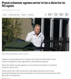 """A Nelson man described as the """"mastermind"""" behind an A$30 million """"Ponzi"""" scheme has agreed to never again direct a New Zealand company.  David John Hobbs has also agreed to not provide financial advice or brokering services in this country."""
