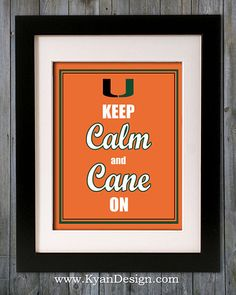 University of Miami Hurricanes Keep Calm and Cane On by KyanDesign, $9.95