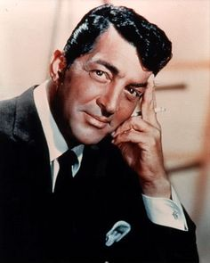 Dean Martin - well I put this under the people who inspire me...why? His voice was so easy and mellow. He sang with such easy and I just loved it.