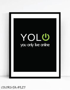 Printable YOLO You Only Live Online Art For Geeks, Digital Download, Office Gallery Wall, Funny Nerd Quote Computers Programmers Web by TalkingPictures on Etsy