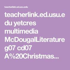teacherlink.ed.usu.edu yetcres multimedia McDougalLiterature g07 cd07 A%20Christmas%20Carol.mp3
