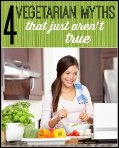 There are a lot of myths surrounding vegetarianism -- we debunk 4 of the most common ones!
