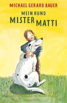 Die Geschichte fängt damit an, dass Coreys Mutter seinen Vater schlägt, nur weil der behauptet hat, Mister Matti sei doch nur ein Hund. Doch für Corey war er viel mehr und er erzählt uns die ganze Geschichte von Anfang an... Eine Geschichte voller heiterer, poetischer und trauriger Momente, in der ein Hund eine Familie, trotz vieler Alltagssorgen, zusammenhält. Michael Gerard Bauer, Mein Hund Mister Matti. Hanser Verlag, ab 8