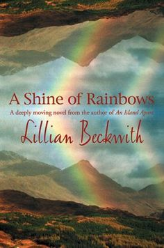 A Shine of Rainbows  by Lillian Beckwith