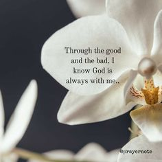 Through the good and the bad I know God is always with me. #prayernote #Prayer