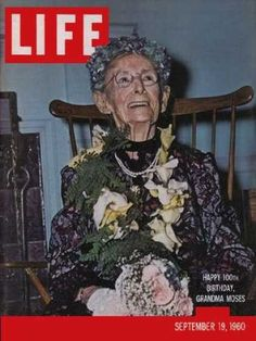 Grandma Moses on the cover of LIFE magazine (September 19, 1960);Grandma Moses was a renowned American folk artist who began her painting by melody