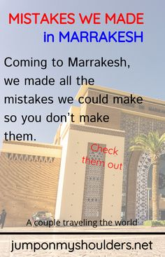 Coming to Marrakesh, we made all the mistakes we could make so you don't make them. Just kidding, we didn't intend to do so, but it just happened. So this will hopefully guide you a little if you ever decide to come here. Make All, How To Make, Marrakesh, Just Kidding, Travel Couple, New Life, Mistakes, Shit Happens, Learning
