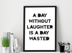 A Day Without Laughter is a Day Wasted - Charlie Chaplin Quote - Instant Digital Download-A4 and A3 Sizes - Printable Black and White Poster