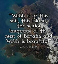 Tolkein I believe he modeled his Elven (Sindarin) language after Welsh. Learn Welsh, Welsh Words, Welsh Language, Celtic Nations, Language Quotes, J. R. R. Tolkien, Snowdonia, Cymru, Swansea
