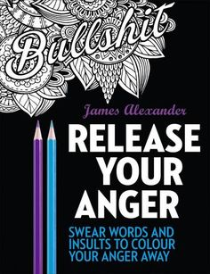 Release Your Anger colouring book by James Alexander.  Over thirty-five creative and intricate designs that feature classic and wonderfully original insults, exclamations and swear words to help you relax and let go of the stressful situations in your life. Each single-sided page includes such agression-relieving words as 'Shitballs', 'Twat Waffle' and 'Baggy Vag' laid over therapeutic, mandala and nature inspired patterns.
