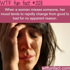 Why women change their mood - WTF fun facts