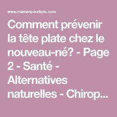 Comment prévenir la tête plate chez le nouveau-né? - Page 2 - Santé - Alternatives naturelles - Chiropratique - Mamanpourlavie.com