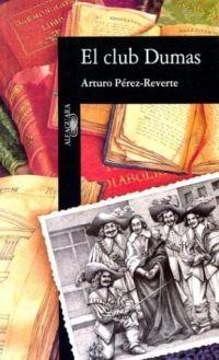 Le Club Dumas ou l'ombre de Richelieu (El Club Dumas) – Arturo Perez-Reverte - 1993