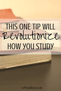Want to know one of the best ways you can study? Read this! This one study tip will be the BEST you ever hear. Revolutionize how you study.
