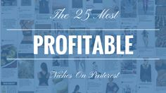 The 25 Most Profitable Niches On Pinterest.  Learn how to sell anything you want on Pinterest with Pins and Profits.  Make money without spending any money at all!