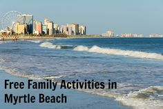 Check out these free family activities to do in Myrtle Beach on your next vacation