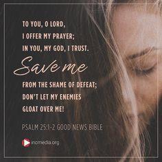 Good News Bible, Psalm 25, My Prayer, Trust Me, Bible Verses, Prayers, Lord, Let It Be, Instagram