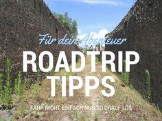 Roadtrip Tipps für dein Abenteuer: Fahr nicht einfach nur so drauf los