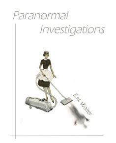 Paranormal Investigations by EH Walter, an urban fantasy set in London.