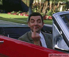 Me encanta Mr. Bean. Así es exactamente cómo me siento cuando algún imbécil me critica. Lo que me importa su opinión.