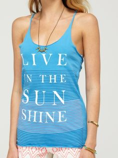 Live in the SUN shine! Love this Tee, how about you?