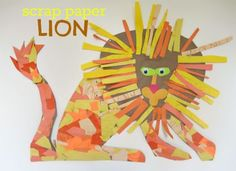 you need craft paper, glue, construction paper, pencil, crayons, markers, googly eyes and scissors. Draw a lion on your craft paper. Color the paper to make fur. Cut some of the paper in long strips for the mane. Cut or rip the rest into pieces. Add glue.Add the paper. add glue for the face pieces..Add the googly eyes .Let dry!