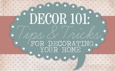 Décor 101: Tips & Tricks for Decorating Your Home