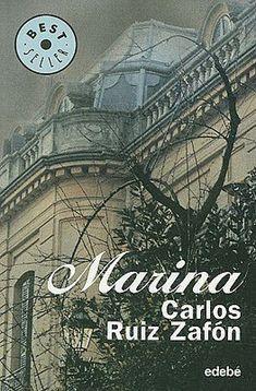 Carlos Ruiz Zafon - Marina  Cualquier libro de este autor es altamente recomendado, pero este en particular es mi favorito