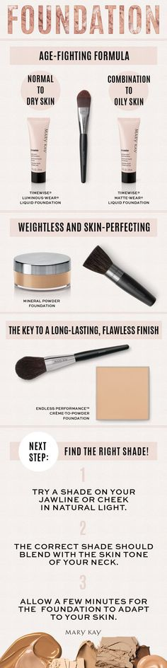 A perfect beauty look starts with a solid base. Let's find the best foundation for your skin type! Once you find your perfect foundation, follow our tips on how to find the best shade. | Mary Kay