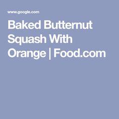 Baked Butternut Squash With Orange   Food.com