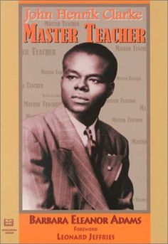 John Henry Clark | Dr. John Henrik Clarke is beloved by many and is considered the ...