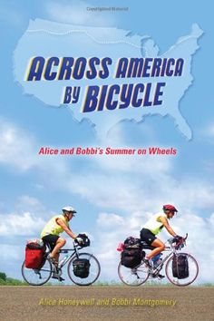 Just finished reading Across America by Bicycle: Alice and Bobbi's Summer on Wheels.  And get this.....Bobbi lives just down the road from me!!  Add this to the to-do list???