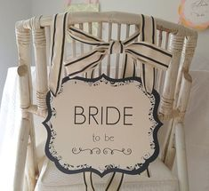Bride to Be Chair Sign French Theme Bridal Shower Decoration