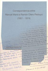 Correspondencia entre Manuel María e Ramón Otero Pedrayo (1951-1974) / Xosé Manuel Sánchez Rei, Estefanía Mosquera Castro (eds.)