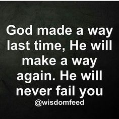 Image result for If God made a way last time he can make a way this time