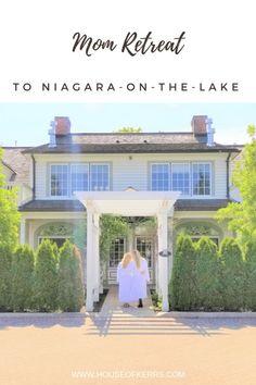 Mom Retreat Niagara on the Lake
