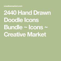 2440 Hand Drawn Doodle Icons Bundle ~ Icons ~ Creative Market