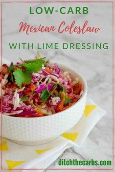 INCREDIBLE low-carb Mexican coleslaw with a lime dressing. INCREDIBLE low-carb Mexican coleslaw with a lime dressing. Healthy Mexican Recipes, Healthy Summer Recipes, Low Carb Recipes, Real Food Recipes, Healthy Snacks, Low Carb Coleslaw, Healthy Coleslaw, Low Carb Side Dishes, Side Dish Recipes