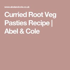 Curried Root Veg Pasties Recipe | Abel & Cole