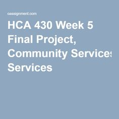 HCA 430 Special Populations Week 1 to 5 - OAssignment Final Exams, Week 5, Community Service, Finals, Health Care, Student, This Or That Questions, Finals Week, Health