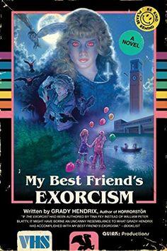 My Best Friend's Exorcism: A Novel by Grady Hendrix https://www.amazon.com/dp/1594749760/ref=cm_sw_r_pi_dp_U_x_cPX1Ab141ZSKE