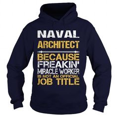 NAVAL ARCHITECT Because FREAKING Awesome Is Not An Official Job Title T Shirts, Hoodie