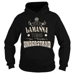 [New last name t shirt] LAMANNA  Shirts of week  You wouldnt understand  Tshirt Guys Lady Hodie  SHARE and Get Discount Today Order now before we SELL OUT  Camping kurowski last name surname