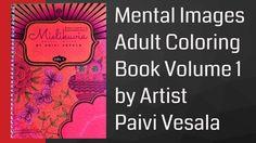 Mental Images Adult Coloring Book Vol 1 By Artist Paivi Vesala