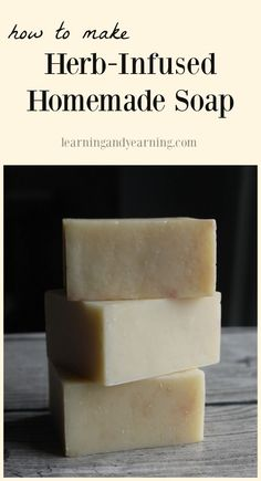 Herb infused homemade soap is so versatile. Depending on the herbs you use, it can soothe irritated skin, help to wake you up, or even put you to sleep. You'll definitely feel pampered!