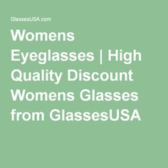 Womens Eyeglasses   High Quality Discount Womens Glasses from GlassesUSA