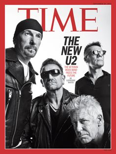 Sebastian Kim photographs Bono, Edge, Adam Clayton and Larry Mullen Jr. Also known as the world-bestriding Irish band for the cover of Time magazine, September 2014 U2 Music, Music Icon, Rock Music, No Wave, Adam Clayton, Time Magazine, Magazine Covers, Recital, U2 Show