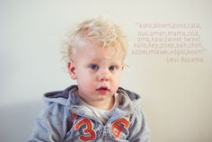 Make a Nice photo of your child and put his words he's already saying on the picture!